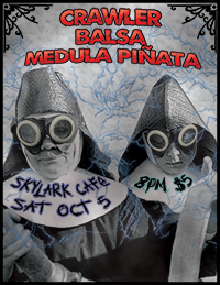 Balsa Crawler Medula Pinata at Skylark Cafe Oct 5 2013