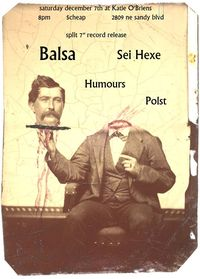 Balsa / Sei Hexe / Humours / Polst at Katie O'Brien's in Portland Dec 7