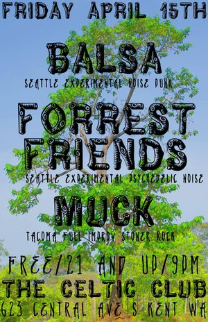 Balsa Forrest Friends Muck at Celtic Club Kent WA Apr 15 2016