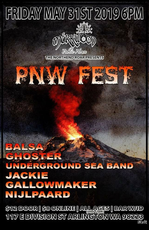 Balsa, Ghoster, Underground Sea Band, Jackie, Gallowmaker and Nijlpaard at Mirkwood Public House Arlington WA